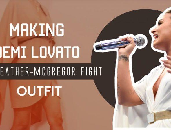 Demi Lovato's Mayweather-Mcgregor fight outfit 製作示範
